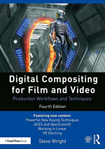 Digital Compositing for Film and Video By Steve Wright (Visual Effects Supervisor, Los Angeles, CA, USA)