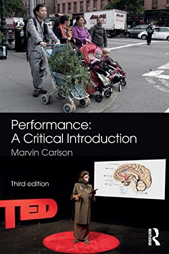 Performance: A Critical Introduction By Marvin A. Carlson