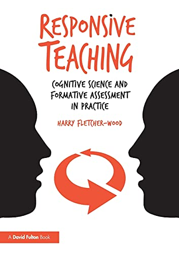 Responsive Teaching By Harry Fletcher-Wood (Institute for Teaching, UK)