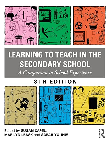 Learning to Teach in the Secondary School By Edited by Susan Capel (Brunel University, UK)