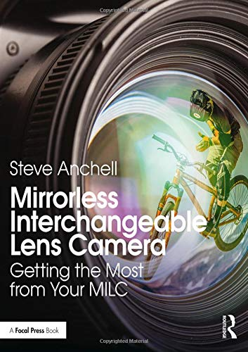 Mirrorless Interchangeable Lens Camera By Steve Anchell