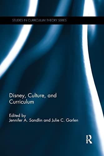 Disney, Culture, and Curriculum By Jennifer A. Sandlin (Arizona State University, USA)