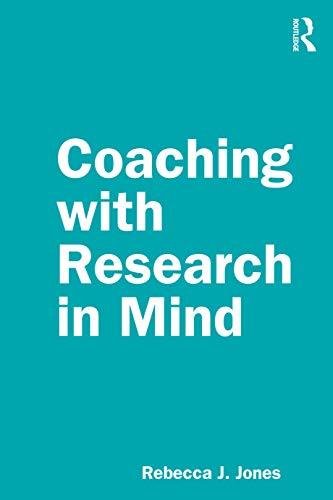 Coaching with Research in Mind By Rebecca J. Jones