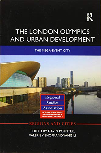 The London Olympics and Urban Development By Edited by Gavin Poynter
