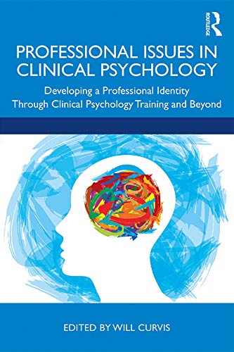 Professional Issues in Clinical Psychology By Edited by Will Curvis