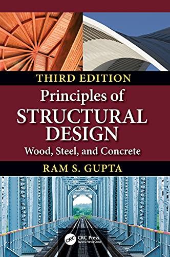 Principles of Structural Design By Ram S. Gupta (Roger Williams University, Bristol, Rhode Island, USA)