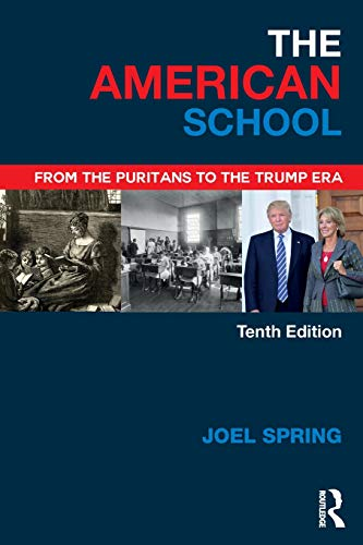 The American School By Joel Spring (Queens College and the Graduate Center of the City University of New York, USA)