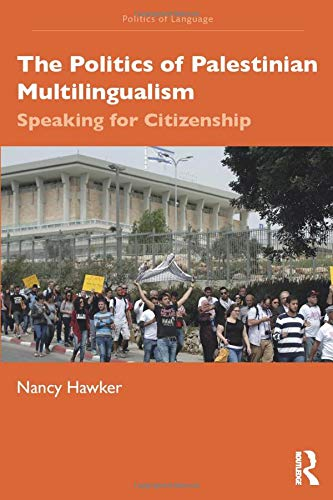 The Politics of Palestinian Multilingualism By Nancy Hawker (University of Oxford, UK)