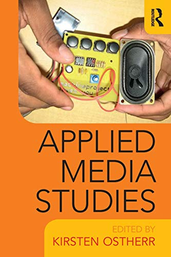 Applied Media Studies By Edited by Kirsten Ostherr (Rice University, USA)