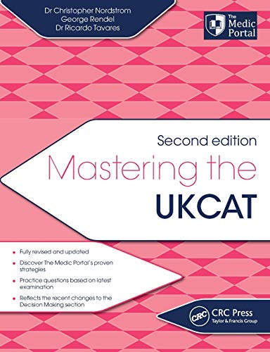 Mastering the UKCAT: Second Edition By Christopher Nordstrom (The Medic Portal, London, UK)
