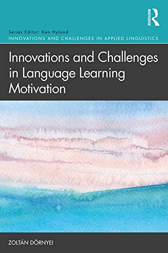 Innovations and Challenges in Language Learning Motivation By Zoltan Doernyei