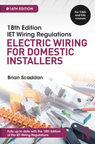 IET Wiring Regulations: Electric Wiring for Domestic Installers, 16th ed By Brian Scaddan