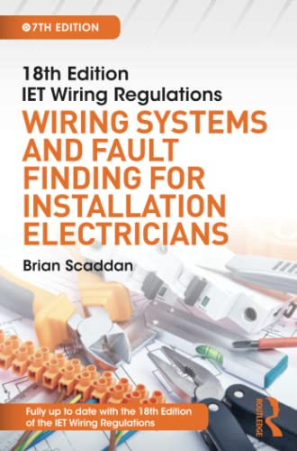IET Wiring Regulations: Wiring Systems and Fault Finding for Installation Electricians By Brian Scaddan