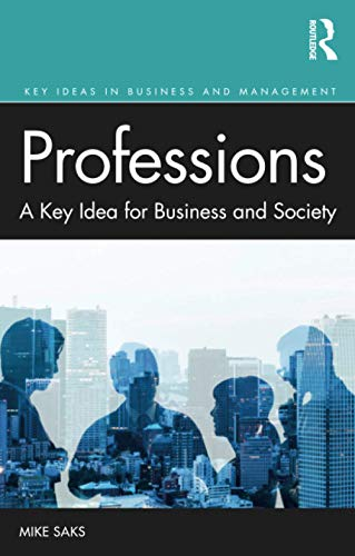 Professions By Mike Saks (University of Suffolk, UK)