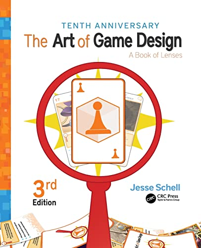 The Art of Game Design By Jesse Schell (Carnegie Mellon University and Schell Games, Pittsburgh, Pennsylvania, USA)