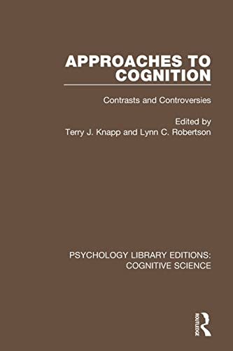Approaches to Cognition By Terry J. Knapp