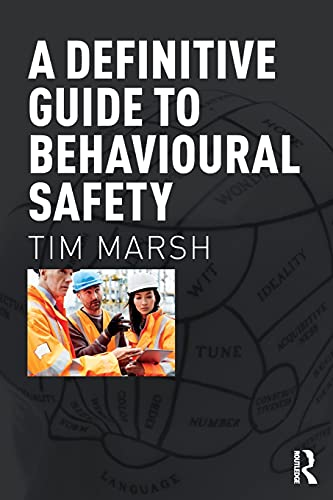 A Definitive Guide to Behavioural Safety by Tim Marsh