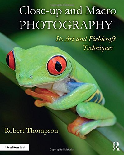 Close-up and Macro Photography By Robert Thompson