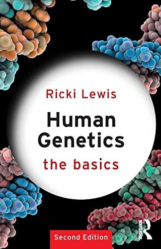 Human Genetics: The Basics by Ricki Lewis