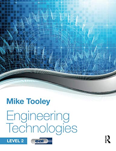 Engineering Technologies: Level 2 by Mike Tooley (former Vice Principal at Brooklands College, UK)