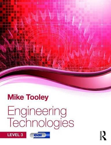 Engineering Technologies: Level 3 by Mike Tooley (former Vice Principal at Brooklands College, UK)