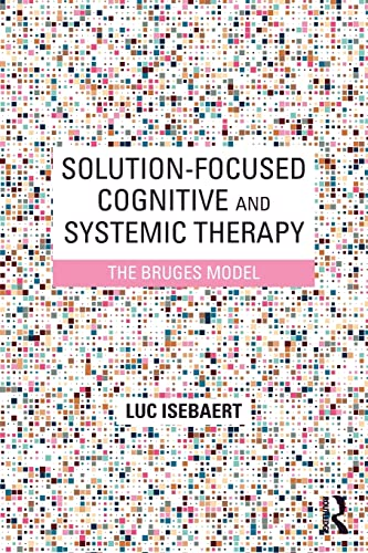 Solution-Focused Cognitive and Systemic Therapy By Luc Isebaert