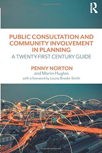 Public Consultation and Community Involvement in Planning By Penny Norton