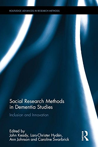 Social Research Methods in Dementia Studies By John Keady (University of Manchester, UK)