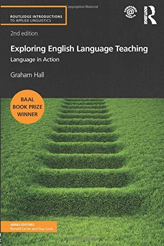 Exploring English Language Teaching By Graham Hall (University of Northumbria, UK)
