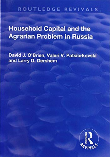 Household Capital and the Agrarian Problem in Russia By David J O'Brien