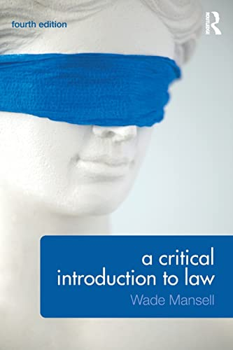 A Critical Introduction to Law By Wade Mansell