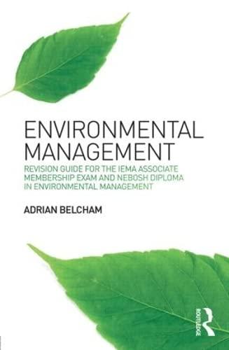 Environmental Management:: Revision Guide for the IEMA Associate Membership Exam and NEBOSH Diploma in Environmental Management By Adrian Belcham