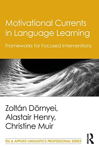 Motivational Currents in Language Learning By Zoltan Doernyei (University of Nottingham, UK)