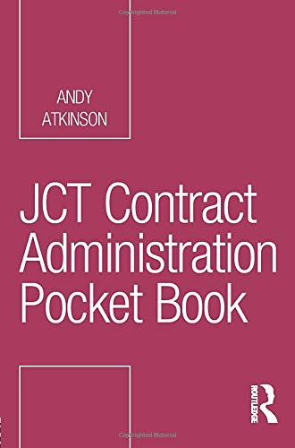 JCT Contract Administration Pocket Book (Routledge Pocket Books) By Andy Atkinson (London South Bank University)