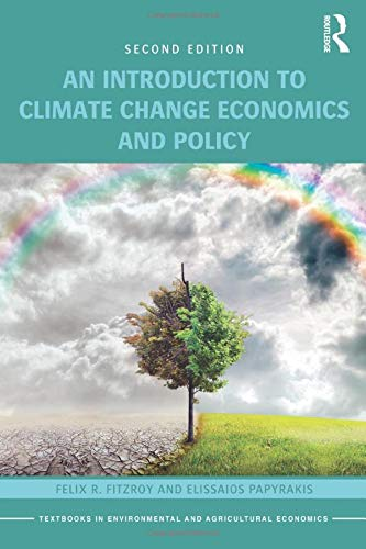 An Introduction to Climate Change Economics and Policy by Felix R. FitzRoy (University of St. Andrews, UK)