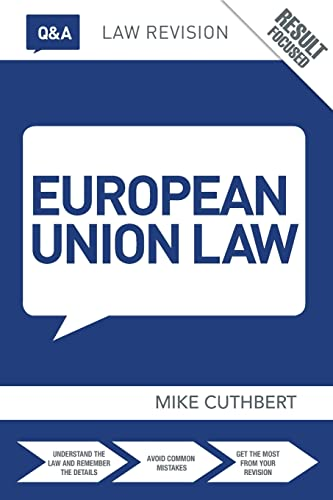 Q&A European Union Law (Questions and Answers) By Michael Cuthbert (University of Northampton, UK)