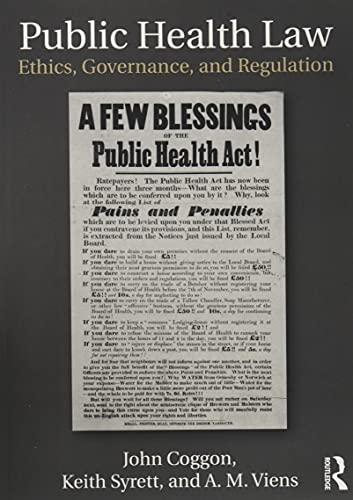 Public Health Law: Ethics, Governance, and Regulation By John Coggon (University of Southampton, UK)