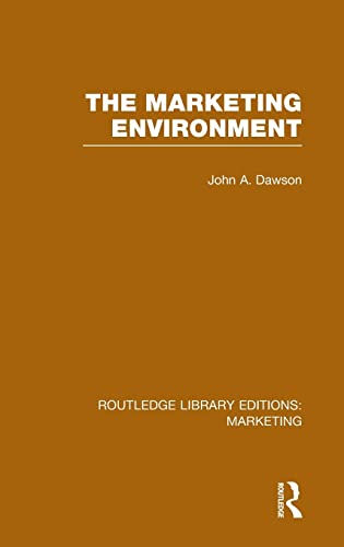 The Marketing Environment By John A. Dawson (University of Edinburgh, UK)