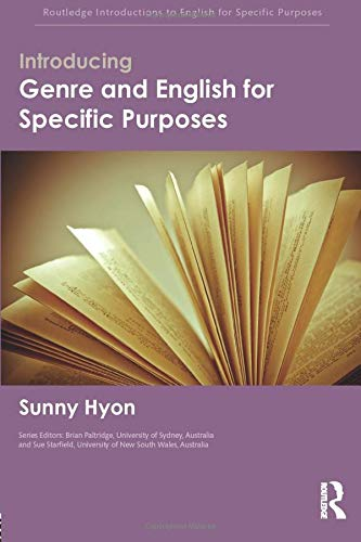 Introducing Genre and English for Specific Purposes By Sunny Hyon (California State University, San Bernardino, USA)