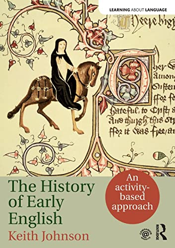 The History of Early English By Keith Johnson (University of Lancaster, UK)