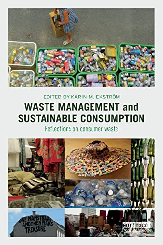 Waste Management and Sustainable Consumption By Edited by Karin M. Ekstrom