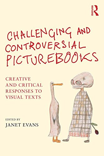 Challenging and Controversial Picturebooks By Janet Evans (University of Liverpool Hope, UK)