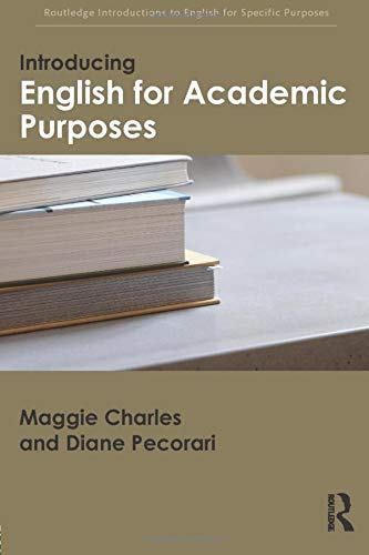 Introducing English for Academic Purposes by Maggie Charles (University of Oxford, UK)