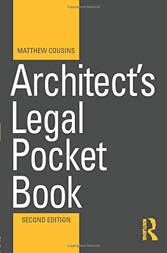 Architect's Legal Pocket Book By Matthew Cousins (Practicing architect and member of the Royal Institute of British Architects, UK)
