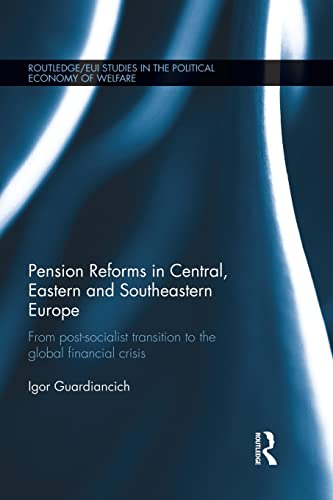 Pension Reforms in Central, Eastern and Southeastern Europe By Igor Guardiancich