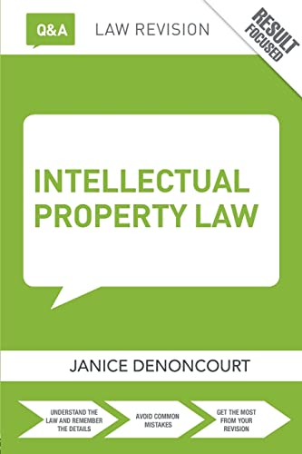 Q&A Intellectual Property Law (Questions and Answers) By Janice Denoncourt (Nottingham Trent University, UK)