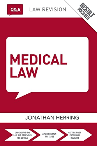 Q&A Medical Law (Questions and Answers) By Jonathan Herring (University of Oxford, UK)