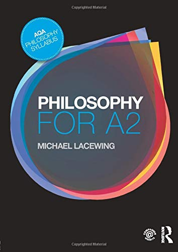 Philosophy for A2: Ethics and Philosophy of Mind by Michael Lacewing (Heythrop College, University of London, UK)