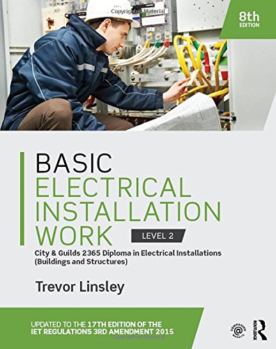 Basic Electrical Installation Work 2365 Edition, 8th ed by Trevor Linsley (former Senior Lecturer at Blackpool and the Fylde College)
