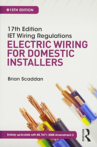 17th Edition IET Wiring Regulations: Electric Wiring for Domestic Installers by Brian Scaddan